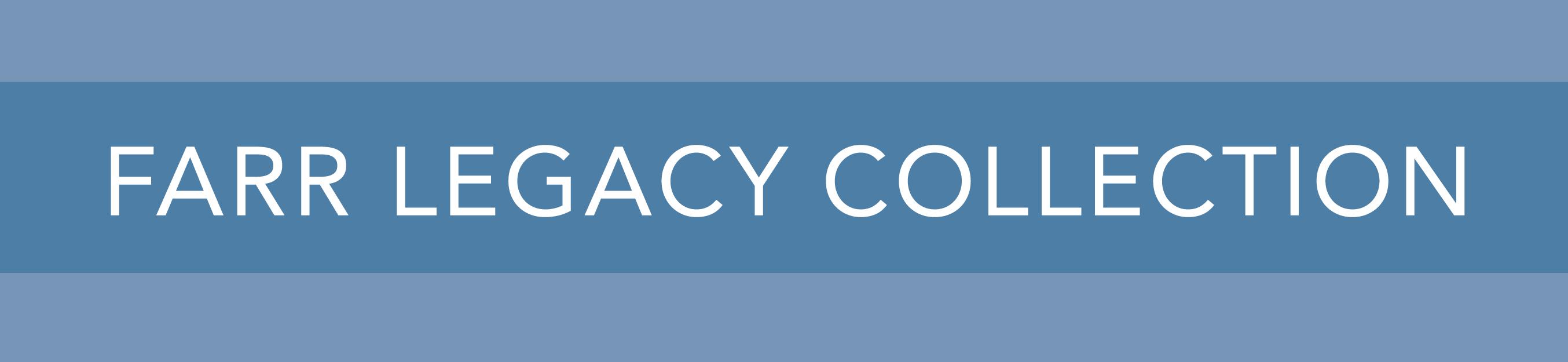 Farr Legacy Collection Header